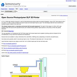 main - lemoncurry - Open Source UV Photopolymer DLP 3D Printer