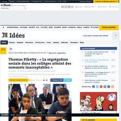 homas Piketty: «La ségrégation sociale dans les collèges atteint des sommets inacceptables»
