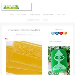 Lemongrass Olive Oil Soap Bars - How Do I Make Soap