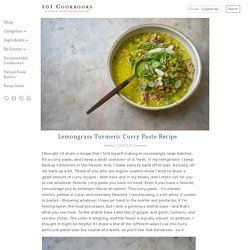 Lemongrass Turmeric Curry Paste Recipe