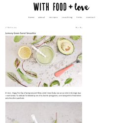 Lemony Green Sorrel Smoothie - With Food + Love