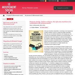 lemouvementsocial.net François Jarrige, Techno-critiques. Du refus des machines à la contestation des technosciences.