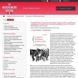 lemouvementsocial.net Laurent López, La guerre des polices n'a pas eu lieu: gendarmes et policiers, co-acteurs de la sécurité publique sous la Troisième République (1870-1914)