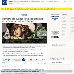 Tamara de Lempicka, la pintora aristócrata del 'art déco'