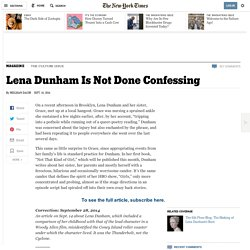 Lena Dunham Is Not Done Confessing