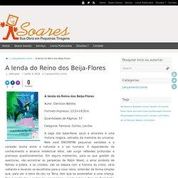 A lenda do Reino dos Beija-Flores - Editora Sol Soares