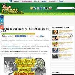 Lendas da web (parte 4) – Estranhos sons no céu! : E-farsas.com – Desvendando farsas da web desde 2002!
