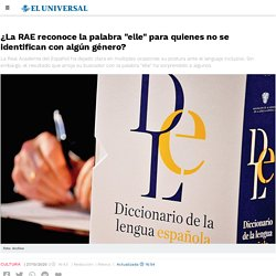 "Lenguaje inclusivo. ¿La RAE reconoce la palabra ""elle""?"