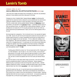 LENIN'S TOMB: Jean-Luc Mélenchon, the Left Front and the Fascists