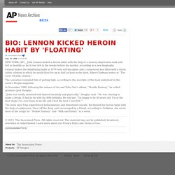 Bio: Lennon Kicked Heroin Habit By 'Floating'