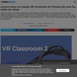 Lenovo lance un casque VR concurrent de l'Oculus Go pour les salles de classe