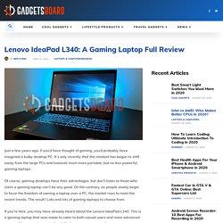 Lenovo IdeaPad L340: A Gaming Laptop Full Review » GadgetsBoard.com