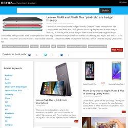 Lenovo PHAB and PHAB Plus 'phablets' are budget friendly
