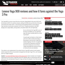 Lenovo Yoga 900 reviews and how it fares against the Yoga 3 Pro