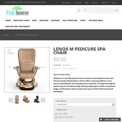 Lenox M Pedicure Spa Chair By J&A Spas