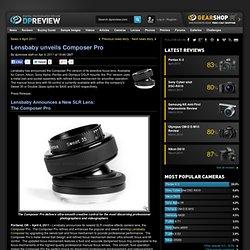 Lensbaby unveils Composer Pro