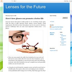 Lenses for the Future: Here's how glasses can promote a better life