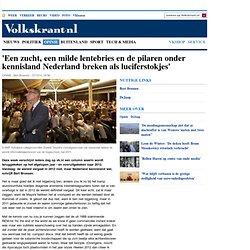 VK: 'Een zucht, een milde lentebries en de pilaren onder kennisland Nederland breken als luciferstokjes'