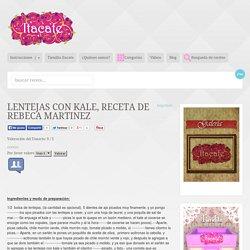 LENTEJAS con KALE, Receta de REBECA MARTINEZ
