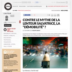 "Contre le mythe de la lenteur salvatrice, la ""démobilité"" ? » Article » OWNI, Digital Journalism"