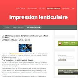 Imagerie lenticulaire : processus d impression