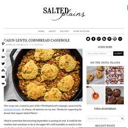Cajun Lentil Cornbread Casserole – Salted Plains