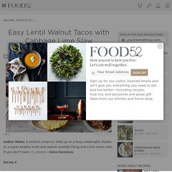 Easy Lentil Walnut Tacos with Cabbage Lime Slaw Recipe on Food52