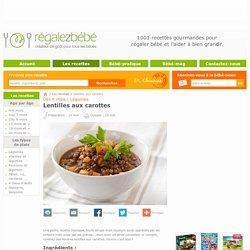 Lentilles aux carottes - une recette de Régalez Bébé