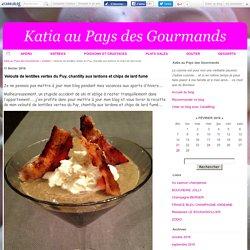 Velouté de lentilles vertes du Puy, chantilly aux lardons et chips de lard fumé - Katia au Pays des Gourmands