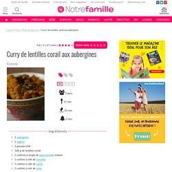 Curry de lentilles corail aux aubergines