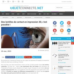 Des lentilles de contact en impression 3D, c'est possible !