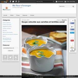 Soupe veloutée aux carottes et lentilles corail - Blog cuisine marocaine / orientale Ma Fleur d'Oranger / Cuisine du monde /Recettes simples et cratives
