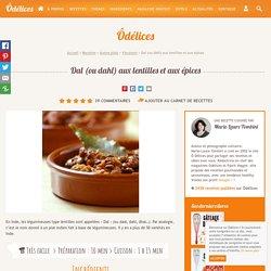 Dal (ou dahl) aux lentilles et aux épices - les meilleures recettes de cuisine d'Ôdélices
