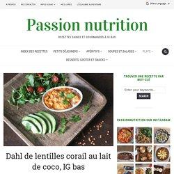 Dahl de lentilles corail au lait de coco, IG bas - Passion nutrition
