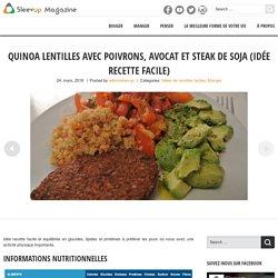 Quinoa lentilles avec poivrons, avocat et steak de soja (Idée recette facile) - Sleevup Magazine
