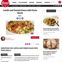 Lentils and Tomato Sauce with Pasta Shells Recipes