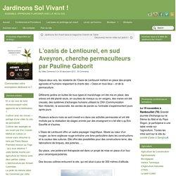 L'oasis de Lentiourel, en sud Aveyron, cherche permaculteurs