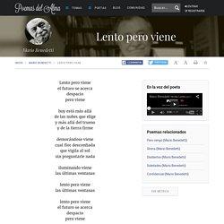 Lento pero viene. Mario Benedetti