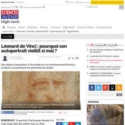 Pourquoi l'autoportrait de Léonard de Vinci vieillit mal ?