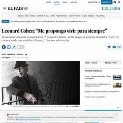 """Leonard Cohen: """"Me propongo vivir para siempre"""""""