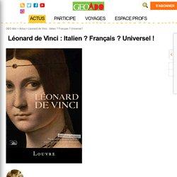 Léonard de Vinci : Italien ? Français ? Universel !