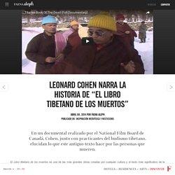 """Leonard Cohen narra la historia de """"El Libro tibetano de los muertos"""""""