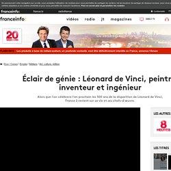 Éclair de génie : Léonard de Vinci, peintre, inventeur et ingénieur