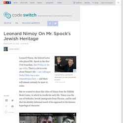 Leonard Nimoy On Mr. Spock's Jewish Heritage : Code Switch