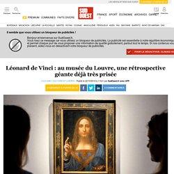 Léonard de Vinci: au musée du Louvre, une rétrospective géante déjà très prisée