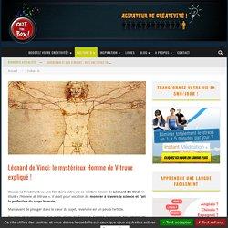 Léonard de Vinci: le mystérieux Homme de Vitruve expliqué !
