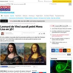 Leonard de Vinci aurait peint Mona Lisa en 3D !