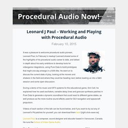 Leonard J Paul – Working and Playing with Procedural Audio - Procedural Audio Now!