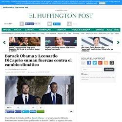 Barack Obama y Leonardo DiCaprio suman fuerzas contra el cambio climático