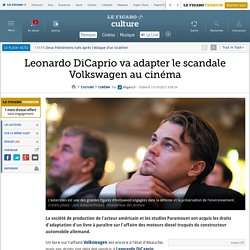 Leonardo DiCaprio va adapter le scandale Volkswagen au cinéma